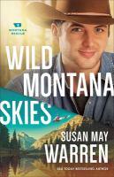 Imagen de portada para Wild Montana skies. bk. 1 : Montana Rescue series