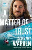 Cover image for A matter of trust. bk. 3 : Montana rescue series