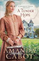 Cover image for A tender hope. bk. 3 : Cimarron Creek trilogy
