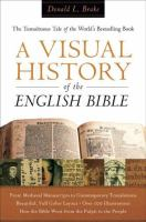 Cover image for A visual history of the English Bible : the tumultuous tale of the world's bestselling book