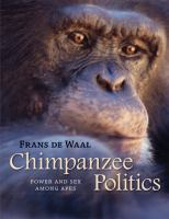 Cover image for Chimpanzee politics : power and sex among apes