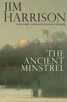 Cover image for The ancient minstrel : novellas