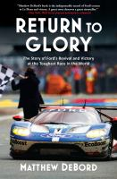 Cover image for Return to glory : the story of Ford's revival and victory at the toughest race in the world
