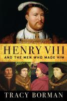 Imagen de portada para Henry VIII and the men who made him
