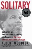 Cover image for Solitary : unbroken by four decades in solitary confinement. My story of transformation and hope