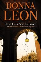 Cover image for Unto us a son is given. bk. 28 : Guido Brunetti series