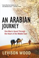 Cover image for An Arabian journey : one man's quest through the heart of the Middle East