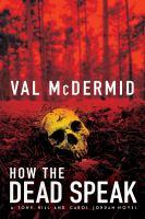 Imagen de portada para How the dead speak. bk. 11 : Tony Hill and Carol Jordan series