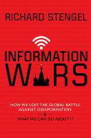 Cover image for Information wars : how we lost the global battle against disinformation & what we can do about it