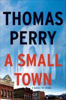 Imagen de portada para A small town A novel of crime.