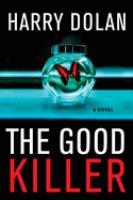 Cover image for The good killer A novel.
