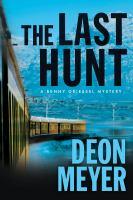 Imagen de portada para The last hunt. bk. 8 : Benny Griessel series