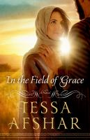 Cover image for In the field of grace : a novel