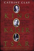 Cover image for King, Kaiser, Tsar : three royal cousins who led the world to war