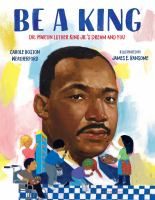 Imagen de portada para Be a king : Dr. Martin Luther King Jr.'s dream and you