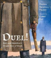 Cover image for Duel! : Burr and Hamilton's deadly war of words
