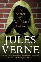 Imagen de portada para The secret of Wilhelm Storitz : the first English translation of Verne's original manuscript : Bison frontiers of imagination series