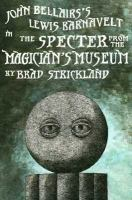 Cover image for John Bellairs's Lewis Barnavelt in the specter from the magician's museum