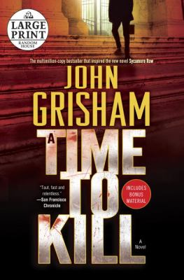 Cover image for A time to kill. bk. 1 [large print] : John Brigance series