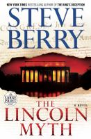 Cover image for The Lincoln myth. bk. 9 a novel : Cotton Malone series