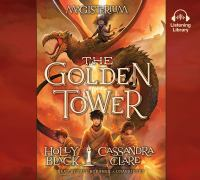 Cover image for The golden tower Magisterium Series, Book 5.