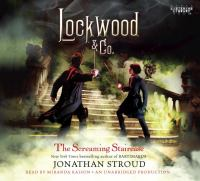 Cover image for The screaming staircase. bk. 1 Lockwood & Co. series
