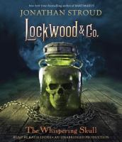 Cover image for The whispering skull. bk. 2 [sound recording CD] : Lockwood & Co. series