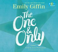 Cover image for The one & only [eAudiobook] : a novel