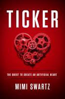 Cover image for Ticker : the quest to create an artificial heart
