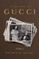 Cover image for In the name of Gucci : a memoir