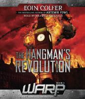 Cover image for The hangman's revolution. bk. 2 [sound recording CD] : W.A.R.P. series