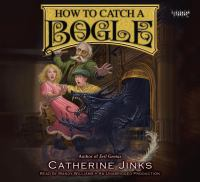 Cover image for How to catch a bogle. bk. 1 [sound recording] : City of orphans series