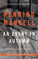 Cover image for An event in autumn. bk. 11 : Kurt Wallander series