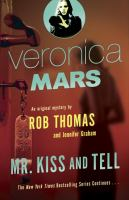 Cover image for Mr. Kiss and Tell. bk. 2 : Veronica Mars series