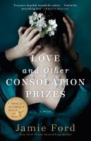 Imagen de portada para Love and other consolation prizes A Novel.