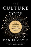 Cover image for The culture code : the secrets of highly successful groups