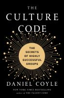 Cover image for The culture code Creating Great Culture Isn't Luck or Magic. It's a Skill. Here's How to Do It..