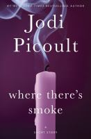 Cover image for Where there's smoke A Short Story.