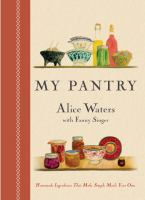 Cover image for My pantry : Homemade ingredients that make simple meals your own
