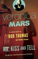 Cover image for Veronica mars (2) An Original Mystery by Rob Thomas: Mr. Kiss and Tell.