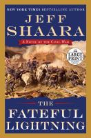 Cover image for The fateful lightning. bk. 4 [large print] : a novel of the Civil War : Civil War series