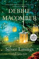 Cover image for Silver linings. bk. 4 [large print] : Rose Harbor series