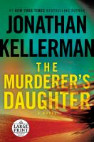 Cover image for The murderer's daughter [large print] : a novel