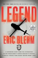 Cover image for Legend a harrowing story from the Vietnam War of one Green Beret's heroic mission to rescue a special forces team caught behind enemy lines