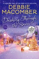 Cover image for Dashing through the snow [large print] : a Christmas novel