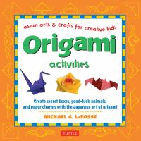 Cover image for Origami activities : Asian arts & crafts for creative kids