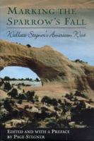 Cover image for Marking the sparrow's fall : Wallace Stegner's American West