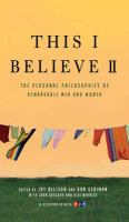 Cover image for This I believe II : more personal philosophies of remarkable men and women