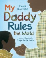 Cover image for My daddy rules the world : poems about dads