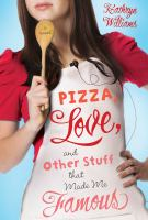 Cover image for Pizza, love, and other stuff that made me famous
